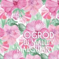 malowane, różowe kwiaty malw z zielonymi liśćmi, z białym tytułem OGRÓD W MALWY MALOWANY